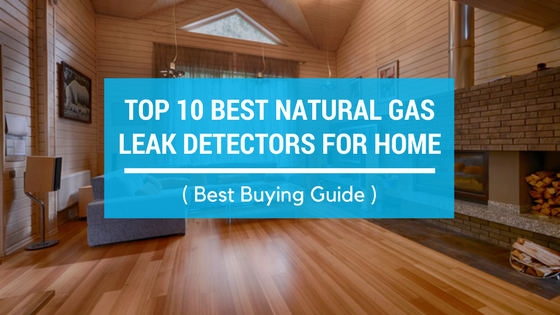 Top 10 Best Natural Gas leak Detectors for Home Safety Reviews- Amazon