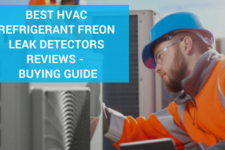 Best HVAC Refrigerant freon Leak Detectors Reviews– Updated 2020 Buying Guide
