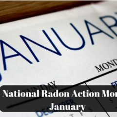 National Radon Action Month : January (Must Read Why)