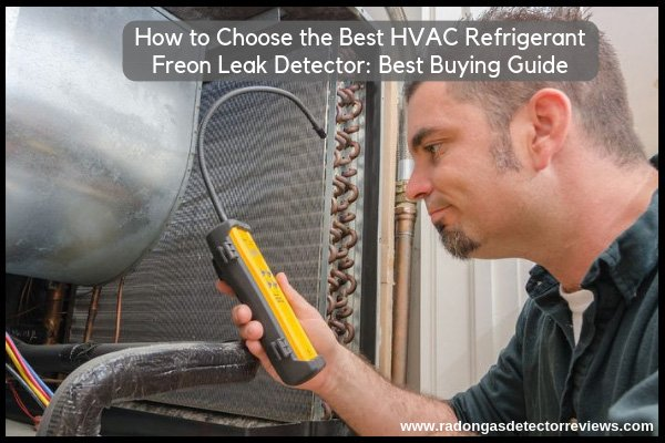 How to Choose the Best HVAC Refrigerant Freon Leak Detector Best Buying Guide