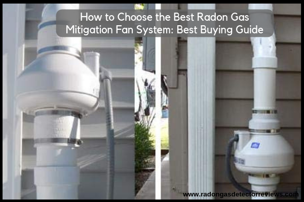 How to Choose the Best Radon Gas Mitigation Fan System Best Buying Guide