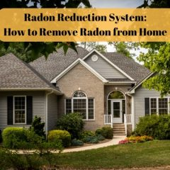 Radon Reduction System : How to Remove Radon from Home