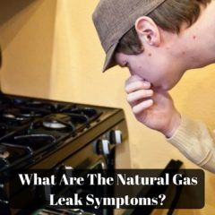 What Are The Natural Gas Leak Symptoms ?  (Must Check)