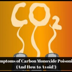Symptoms of Carbon Monoxide Poisoning (And How to Avoid!)