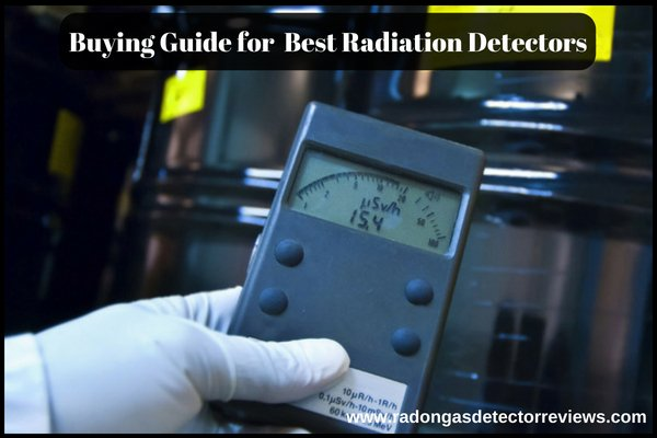 Things to Consider Before Buying Best Radiation Detectors Best Buying Guide