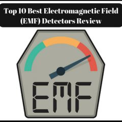 Top 10 Best Electromagnetic Field (EMF) Detectors (Meters) Reviews From Amazon:2018