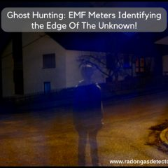 Ghost Hunting: EMF Meters Identifying the Edge Of The Unknown!