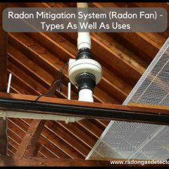 Radon Mitigation System (Radon Fan) – Types As Well As Uses