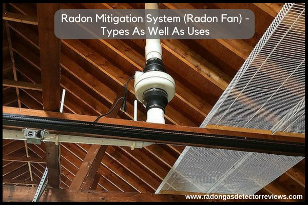 Radon Mitigation System (Radon Fan) - Types As Well As Uses