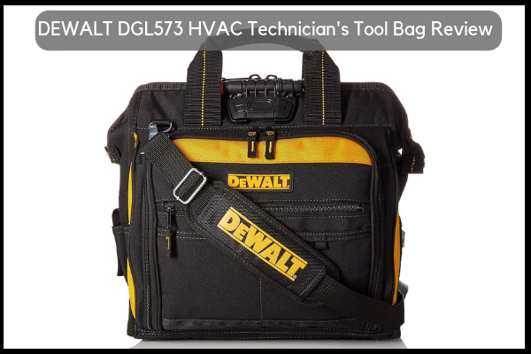 DEWALT DGL573 Lighted Best HVAC Technician's Tool Bag Review
