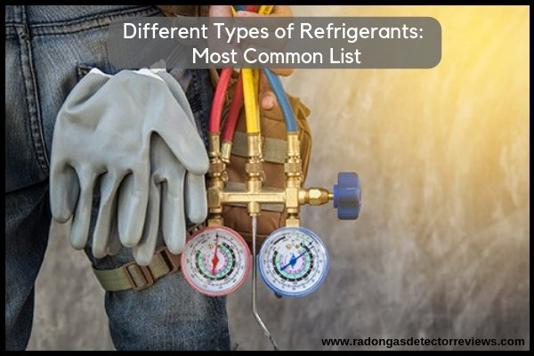 Different Types of Refrigerants Most Common