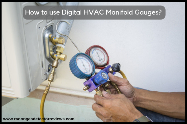 How to use Digital HVAC manifold gauges-HVAC manifold gauges Reviews