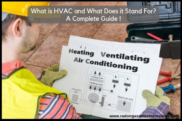 What is an HVAC and What Does it Stand For? A Complete Guide !