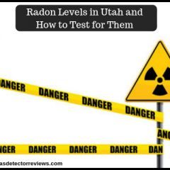 Radon Levels in Utah and How to Test for Them ! Must Check
