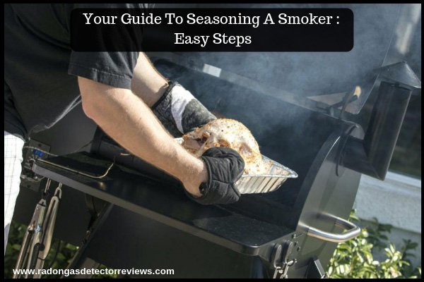 Your Guide To Seasoning A Smoker- Easy Steps