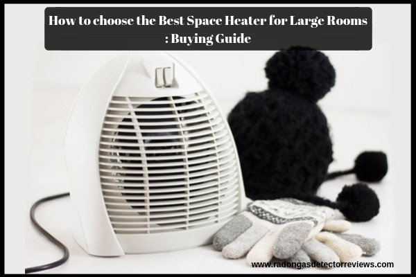 how-to-choose-the-best-space-heater-for-large-rooms-buying-guide