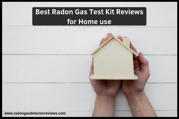 best-radon-gas-test-kit-reviews-for-home-use