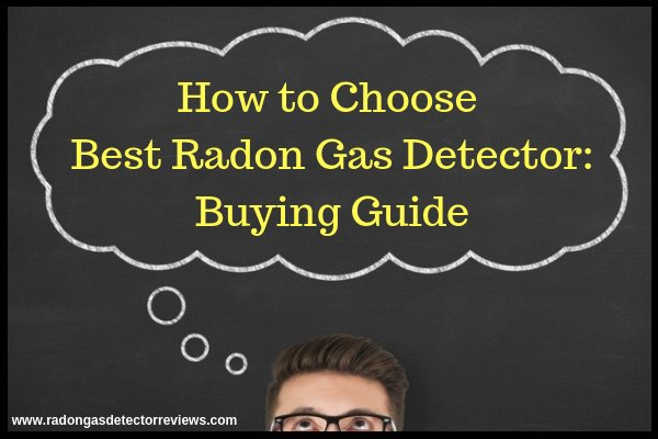 things-to-consider-before-buying- the-best-radon- gas-detector- buying-guide