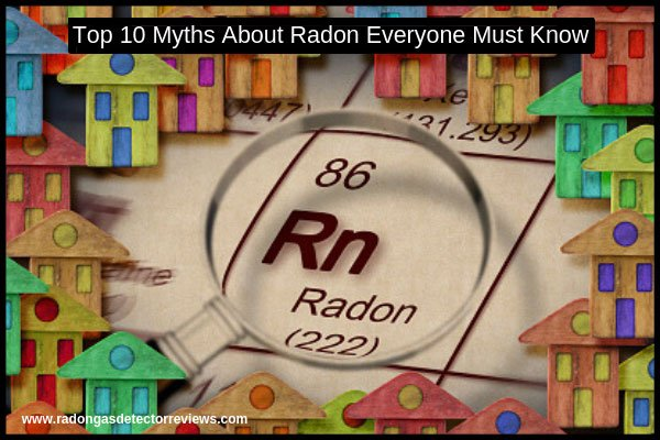 top-10-myths-about-radon-everyone-must-know