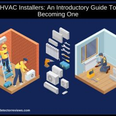 HVAC Installers: An Introductory Guide To Becoming One !