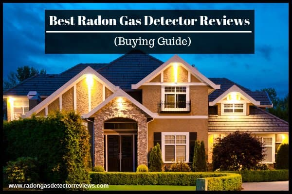 best-radon-gas-detector-reviews-buying-guide