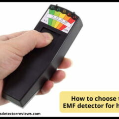 How to choose the EMF detector/EMF meter for home? Buyers guide