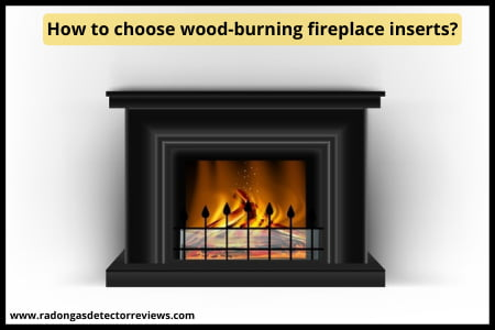 how-to-choose wood-burning-fireplace-inserts